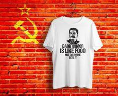 Dark Humor Is Like Food Not Everyone Gets It http://etsy.me/2FDPxYL #xeireprint #etsy #darkhumor #darkmemes #offensive #sarcasm #lmao #stalin #stalinism #communism #worldrevolution #communistmemes #ideology #stalin_news #коба #сталин #koba #socialism #soviet
