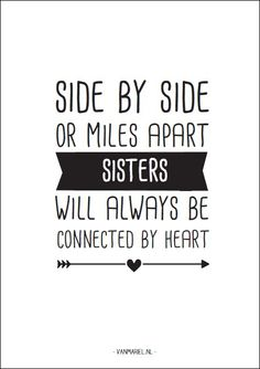 Side by side or miles apart. #Sisters will always be connected by #heart - Buy it at www.vanmariel.nl - Card € 1,25 Poster € 3,50 Big Poster € 7,50