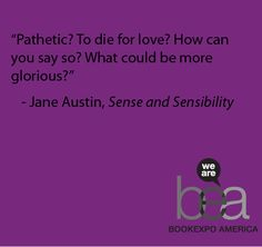 """'Sense and Sensibility' by Jane Austin    reminds me of The Smiths, """"There Is A Light That Never Goes Out""""... """"to die by your side is such a heavenly way to die"""""""