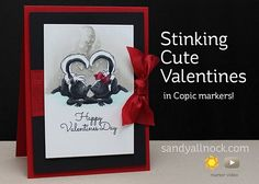Sandy Allnock Stinking Cute Valentines - I have a hard time coloring black.  See how Sandy colors with Copics.