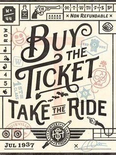 Buy the Ticket, Take the ride!
