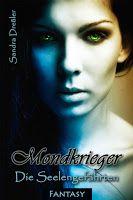 BeatesLovelyBooks : [Rezension] Sandra Dreßler - Mondkrieger #1 - Die ...