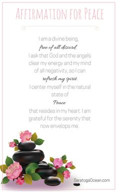 Write or say this affirmation to help yourself become centered in the peaceful space of your heart. This is a wonderful thing to do just before you go to sleep to help you relax, or first thing in the morning to help you set up a peaceful mindset for the day. You can also use it at any point during your day when you need a little serenity. <3 <3 <3 If you would like a daily dose of peace and inspiration from me, come join me on my Facebook page at: https://www.facebook.com/SaratogaOcean/