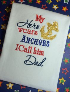 "Custom Military Embroidered Shirt ""My Hero Wears Achors I Call Him Dad"" by FinerThanFrogHairTN on Etsy"