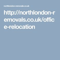 http://northlondon-removals.co.uk/office-relocation