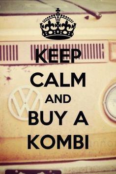 Keep calm and buy a kombi
