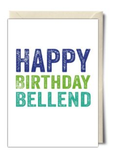 Happy birthday bellend - Rude Birthday Card from Do You Punctuate
