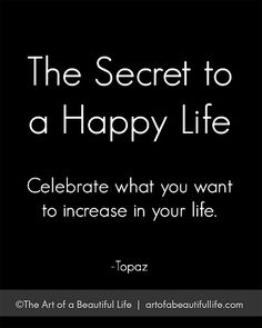 The Secret to a Happy Life | Start Your Own Celebration Journal  | Free, Printable 30 Day Challenge | http://artofabeautifullife.com/the-more-you-praise-and-celebrate-your-life/