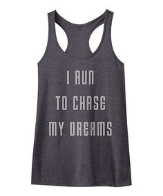 Look what I found on #zulily! Heather Charcoal 'Chase My Dreams' Racerback Tank #zulilyfinds