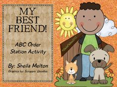 """FREE LANGUAGE ARTS LESSON - """"FREEBIE! My Best Friend! {ABC Order Station Activity}"""" - Go to The Best of Teacher Entrepreneurs for this and hundreds of free lessons.  Kindergarten - 2nd Grade  #FreeLesson   #LanguageArts   http://www.thebestofteacherentrepreneurs.net/2013/04/free-language-arts-lesson-freebie-my.html"""