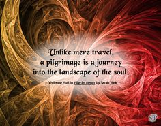 The journey into the landscape of the soul. Spiritual Practices, Spiritual Quotes, Spirit Gifts, Best Quotes, Awesome Quotes, The Camino, Pilgrimage, Good News, Spirituality
