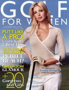 Ivanka Trump, on the cover of Golf for Women, an 18 handicap. #golf #lorisgolfshoppe