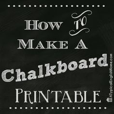 How To Create A Chalkboard Printable - A Typical English Home