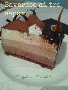 vaniglia e cioccolato: Bavarese tre sapori e buon compleanno mamma!