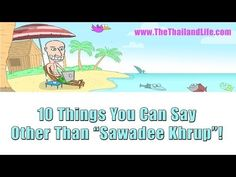 10 Things You Can Say In Addition To Sawadee Khrup!