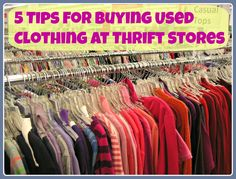 5 Tips for Buying Used Clothing at Thrift Stores  / http://wholenaturallife.com/2013/03/29/five-tips-for-buying-used-clothing-at-thrift-stores/