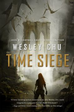 Time Siege by Wesley Chu   Hardcover: 336 pages   Publisher: Tor Books (July 12, 2016)