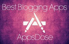Most useful blogger apps for iPhone and iPad users