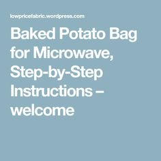 Baked Potato Bag for Microwave, Step-by-Step Instructions – welcome