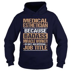 MEDICAL ESTHETICIAN T-Shirts, Hoodies. BUY IT NOW ==►…