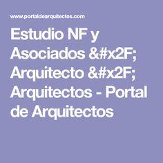 Estudio NF y Asociados / Arquitecto / Arquitectos - Portal de Arquitectos