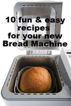 Fun recipes for your bread machine.