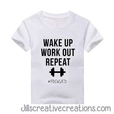 Wake up, Work out T-Shirt