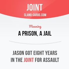 """""""Joint"""" means """"a prison, a jail"""". Example: Jason got eight years in the joint for assault. Want to learn English? Choose your topic here: learzing.com #slang #saying #sayings #phrase #phrases #expression #expressions #english #tefl #learnenglish #studyenglish #language #vocabulary #dictionary #efl #esl #tesl #toefl #toeic #ielts #funenglish #easyenglish #joint #prison #jail"""