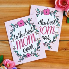 Free Printable: To The Best Mom Ever Mother's Day Card | printables