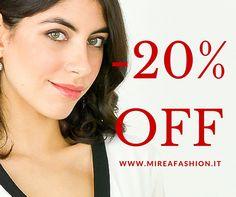 SCONTO 20% www.mireafashion.it