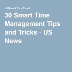 30 Smart Time Management Tips and Tricks - US News