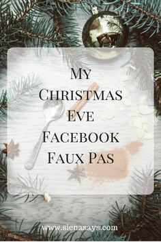 My Christmas Eve Facebook Faux Pas took place during Christmas 2013. I posted a picture of a beautifully decorated dining room with a flippant comment and well read on to find out what happened...