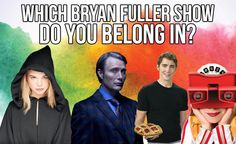 Which Bryan Fuller TV Show Should You Have Starred In?- Buzzfeed Quiz- I got Hannibal!