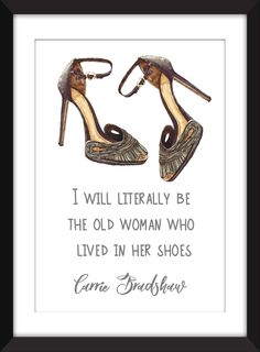 """Carrie Bradshaw Old Woman Who Lived In Her Shoes Quote A3/A4/A5/5 x 7""""/8 x 10"""" /11 x 14"""" Print, Sex and the City Print/Gift for Fashion Fans by TheWordAssociation on Etsy"""