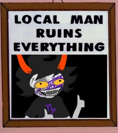Thanks a lot Gamzee<<goddammit gamzee we talked about this