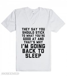"""They say you should stick to what you're good at and that's why I'm going back to bed. Show off you laziness with this """"Going Back To Sleep"""" shirt. You know you're all about your bed, make sure this shirt is in your life for all your PJ needs! This makes a great gift for all the nappers out there. #tshirt #YoureGoodAt #BackToSleep #Bed #Lazy"""