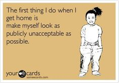 ditto! when i get home from work, it's all about comfy clothes, a ponytail, and zero makeup.