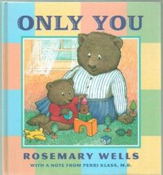 Only You, by Rosemary Wells