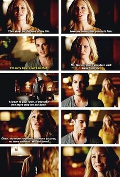 Tyler and Caroline- this scene was so sad :( Tyler made his choice, it was the wrong choice for him, but then again Tyler shouldnt be angry at Caroline for sleeping with Klaus because that was her choice just as his was to seek revenge over her.
