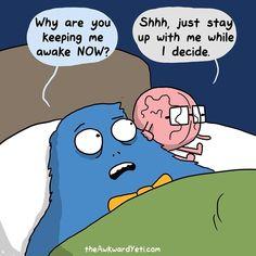 The Awkward Yeti Comic Strip for March 21 2018 Akward Yeti, The Awkward Yeti, Heart And Brain Comic, Brain Sleep, 4 Panel Life, Life Comics, Funny Comic Strips, Funny Memes, Hilarious