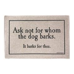 High Cotton For Whom The Dog Barks Doormat