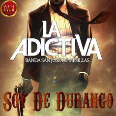 La Adictiva Banda San José de Mesillas – Soy De Durango [ Single ]