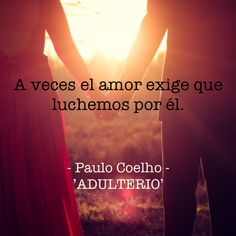 #PauloCoelho#love #fight