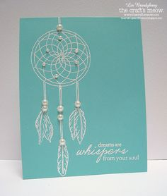 handmade card ... Dream Catcher by quilterlin ... clean and simple ... turquoise card with white embossed dream catcher and sentiment ... sweet pearls too ... lovely card!
