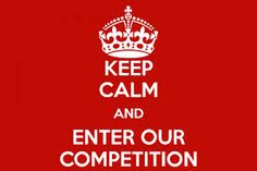 Keep Calm And Enter Our Competition