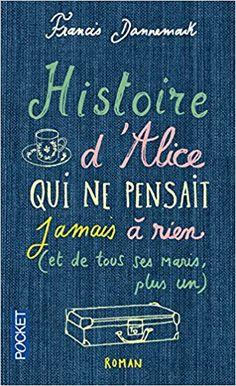 Amazon.fr - Histoire d'Alice qui ne pensait jamais à rien - Francis DANNEMARK - Livres