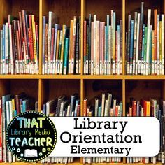 Best Resources for Elementary Library Orientation - That Library Media Teacher