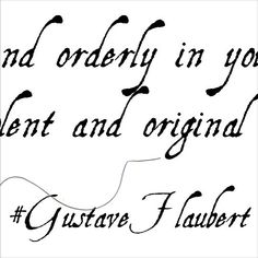 Be regular and orderly in your life so that you may be violent and original in your work. #GustaveFlaubert  O Gustave you are so right!! This worthy quote resounds deeply with me. Putting in the hours to design and create our camel leather products learning about building a brand and the 100 and one details in between has definitely given moments of exhilaration but the foundation is truly enormous amounts of discipline.  I used to think that successful creatives work at odd hours when…