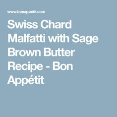 swiss chard malfatti with sage brown butter swiss chard malfatti with ...