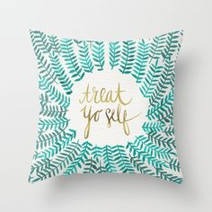 Buy Treat Yo Self – Gold & Turquoise by Cat Coquillette as a high quality Throw Pillow. Worldwide shipping available at Society6.com. Just one of millions of products available.